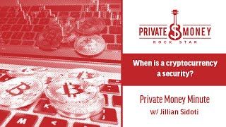 When is a cryptocurrency a security? | Private Money Minute with Jillian Sidoti