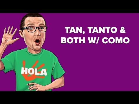 Tan, Tanto & Both w/ Como [Spanish Tidbit #13]