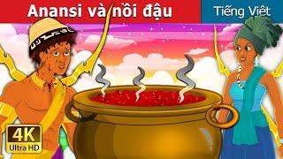 Anansi và nồi đậu   Anansi and the Pot of Beans Story   Truyện cổ tích việt nam