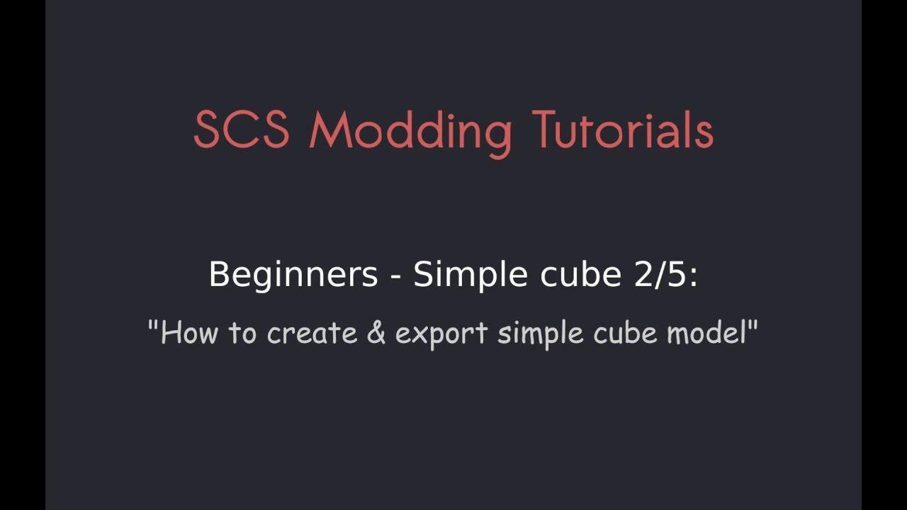 Modding Tutorials: 01 Simple cube 2/5 - How to create & export simple cube  model