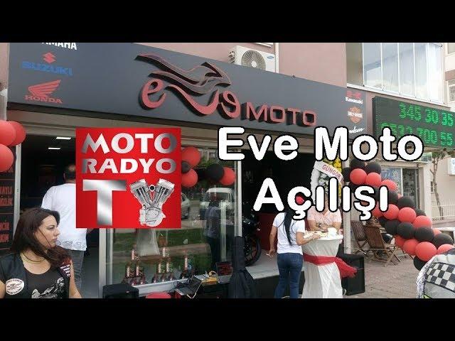 Eve Moto Açılışı
