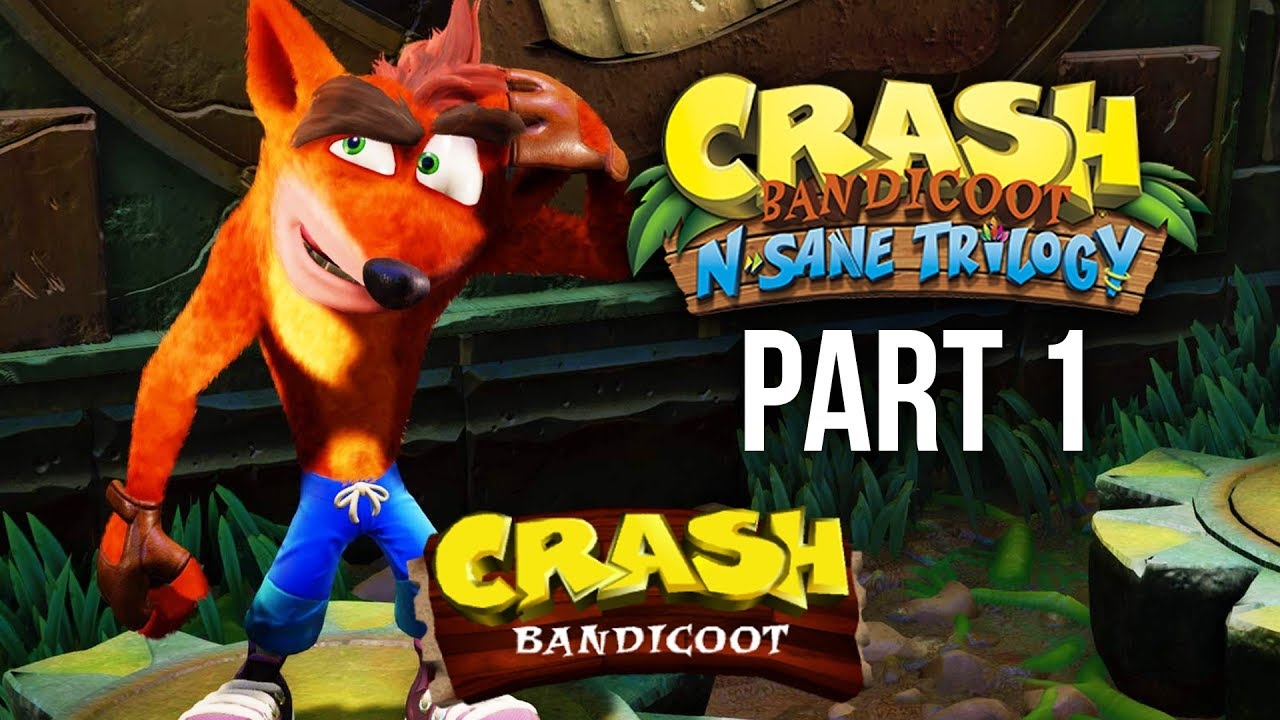 Crash Bandicoot N Sane Trilogy Gameplay Walkthrough Part 1