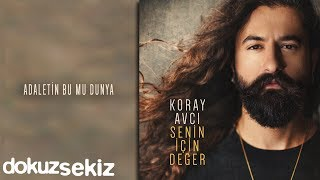 Koray Avcı - Adaletin Bu Mu Dünya (Official Audio)