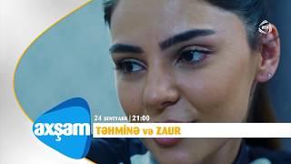Təhminə və Zaur 6-cı bölüm - Anons (bu axşam)