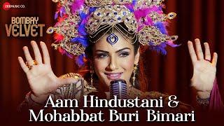 Aam Hindustani & Mohabbat Buri Bimari | Bombay Velvet | Raveen Tandon