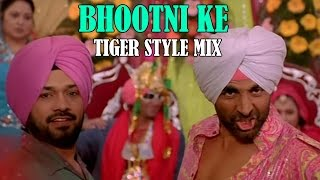 Bhootni Ke -Tiger Style Mix | Mika Singh | Singh Is Kinng | Akshay Kumar