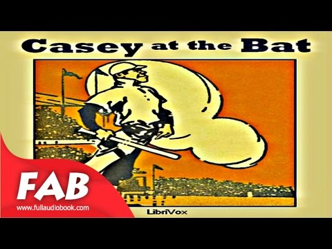 Casey at the Bat Full Audiobook by Ernest Lawrence THAYER  by Action & Adventure Fiction