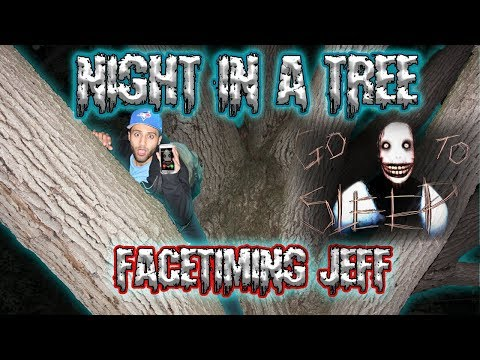 I Spent the Night in a Tree & Called Jeff the killer on Facetime It Was a Huge Mistake