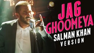 Jag Ghoomeya Song Out | Salman Khan Version | Sultan
