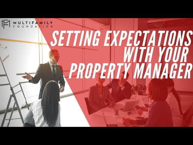 Setting Expectations with Your Property Manager