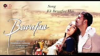 Watch #akshaykumar & #kareenakapoor in the song 'ek bewafaa hai' from movie '#bewafaa'.sung by sonu nigam composed nadeem - shravan ek ...