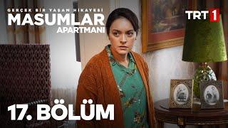Masumlar Apartmanı 17. Bölüm