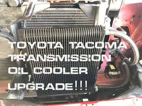 TOYOTA TACOMA TRANSMISSION OIL COOLER UPGRADE!!!