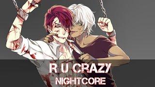 Repeat youtube video Nightcore ¬ R U Crazy {Deeper Version}