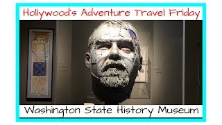 Adventure Travel Friday: Washington State History Museum, Tacoma, WA