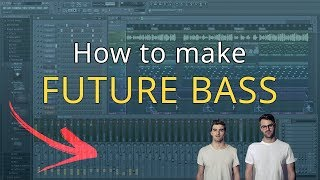 HOW TO MAKE FUTURE BASS/CHILL LIKE CHAINSMOKERS - FL Studio
