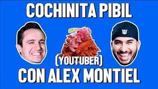 COCHINITA PIBIL Y ALEX MONTIEL - ÑAMÑAM (Episodio 25)