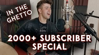 2000+ Subscriber Special | Elvis Presley - In The Ghetto (John Gibson Cover)