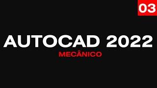 Curso de AutoCAD Mecânico 2022 - Aula 03/46 Elementos da Construção de Objetos - Autocriativo