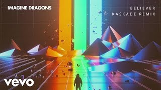 Download Imagine Dragons - Believer (Kaskade Remix/Audio) Mp3