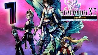 FF X-2 Final Fantasy 10-2 HD Remaster - Last Mission (PS3) Walkthrough Part 1