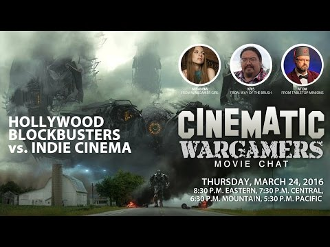 Cinematic Wargamers [March 2016] Movie Chat - Pre-Adepticon Show!