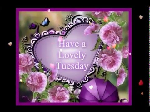 Charmant Happy Tuesday Greetings/Quotes/Sms/Wishes/Saying/E Card/Wallpapers/Happy  Tuesday Whatsapp Video   YouTube