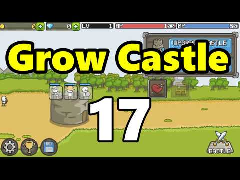 """Grow Castle - 17 - """"Lots of Upgrading"""""""