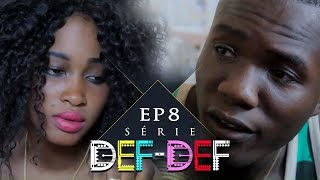 Série Def Def - Episode 8