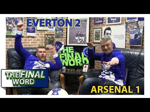 Everton 2-1 Arsenal | The Final Word