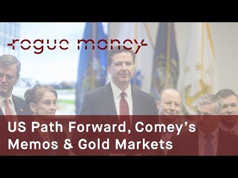 Rogue Mornings - US Path Forward, Comey's Memos & Gold Markets (07/10/2017)