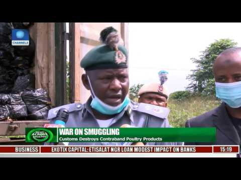 News Across Nigeria: Customs Destroys Contraband Poultry Products