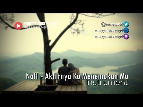 Free Instrument Music | Naff - Akhirnya Ku Menemukan Mu