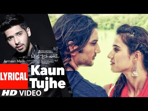 Thumbnail: KAUN TUJHE Lyrical Video | Armaan Malik | M.S. DHONI -THE UNTOLD STORY | T-Series