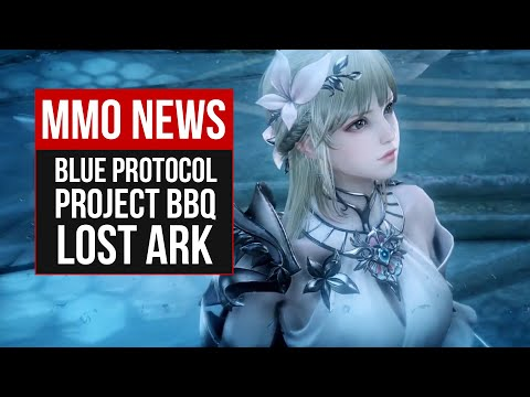 MMORPG News: Blue Protocol Global, Lost Ark, Project BBQ, Zenith, Kindred Fates
