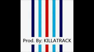 Produced By: KILLATRACK Want beats made anyway you like? hit me up ...
