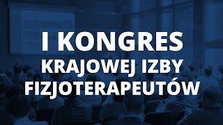"""I Kongres KIF - """"Fizjoterapia 2.0 - przekraczając próg nowych wyzwań"""""""