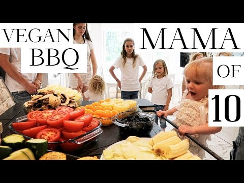 VEGAN BBQ / MOM OF TEN (PART 2/2) – Vlog