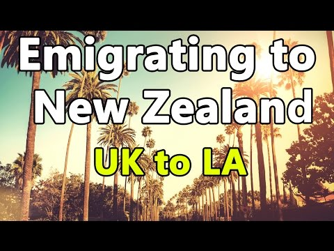Emigrating to New Zealand Via Los Angeles 2015 Part 1 Moving to New Zealand