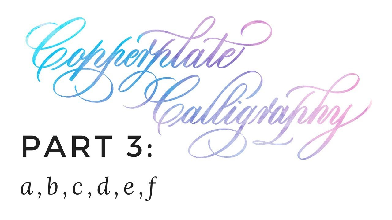 Copperplate Calligraphy 3 Of 7 A B C D E F Youtube