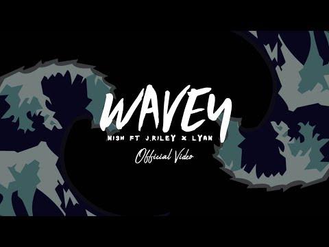 Nish - Wavey 🌊 (Ft. JRiley & LYAN) | OFFICIAL MUSIC VIDEO