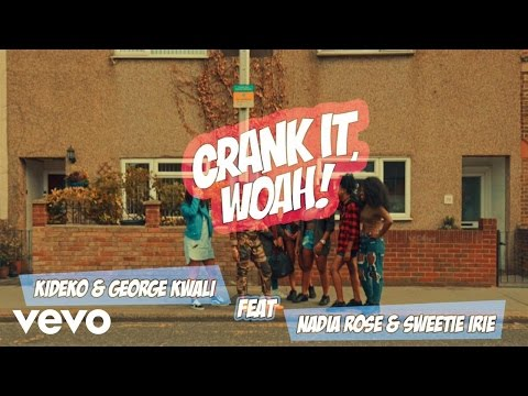 Kideko & George Kwali - Crank It (Woah!) ft. Nadia Rose, Sweetie Irie