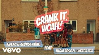 Kideko & George Kwali - Crank It (Woah!) ft. Nadia Rose, Sweetie Irie, (Official Video)