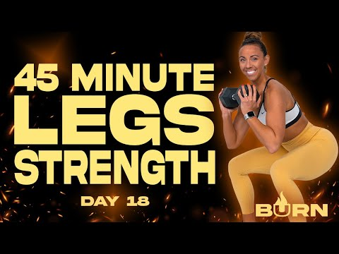 45 Minute Legs Strength Workout | BURN - Day 18