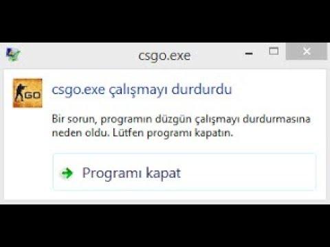 Cs go.exe Çalışmayı Durdurdu Hatası %100 Çözüm!! 19.07.2018