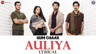 Auliya Lyrical | Hum Chaar | Atif Aslam | Prit K, Simran S, Anshuman M & Tushar P | Vipin Patwa