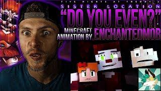 Vapor Reacts 430 FNAF SL SONG ANIMATION Do You Even Minecraft Video by EnchantedMob REACTION