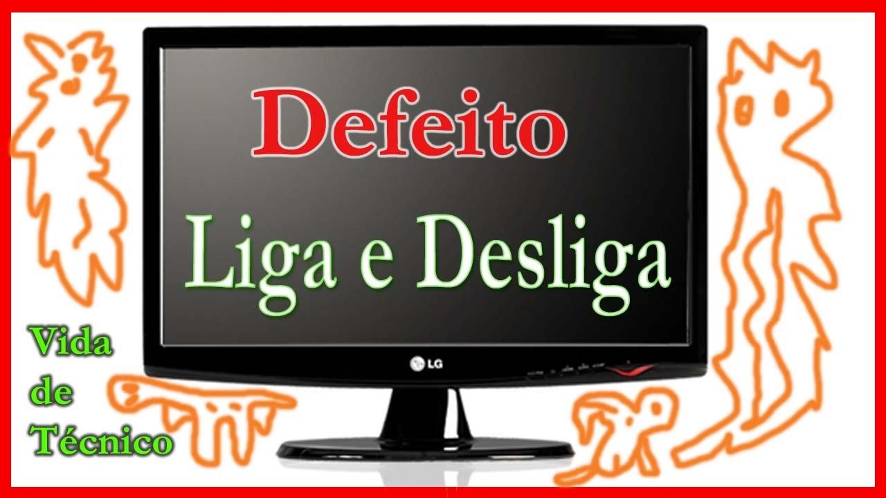 Monitor LG Defeito Liga e desliga em seguida (Resolvido)