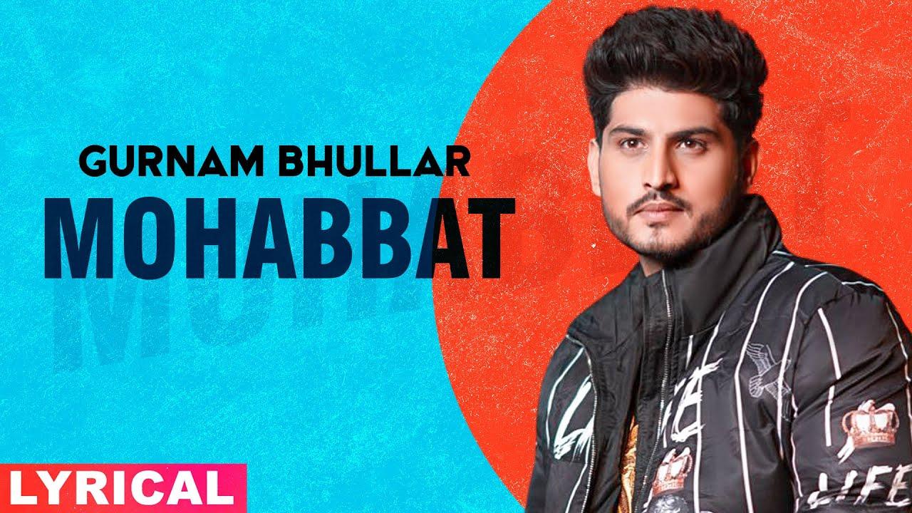 Mohabbat (Lyrical) | Gurnam Bhullar | Sonam Bajwa | Exclusive Punjabi Song on NewSongsTV & Youtube | Speed Records
