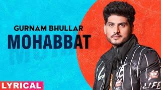 Mohabbat (Lyrical)   Gurnam Bhullar   Sonam Bajwa   Latest Punjabi Songs 2020   Speed Records